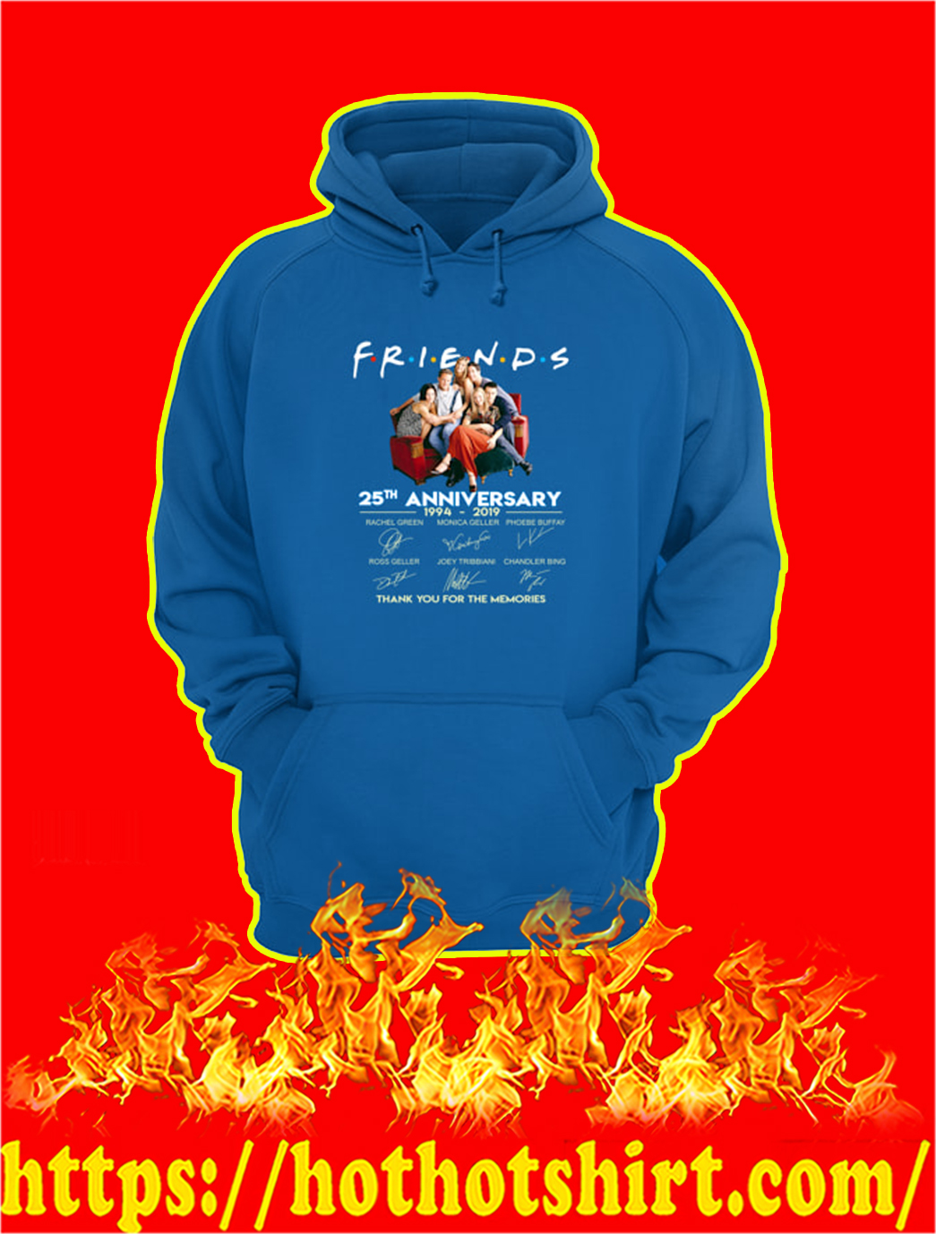 Friends 25th Anniversary 1994 2019 Thank You For The Memories hoodieFriends 25th Anniversary 1994 2019 Thank You For The Memories hoodie