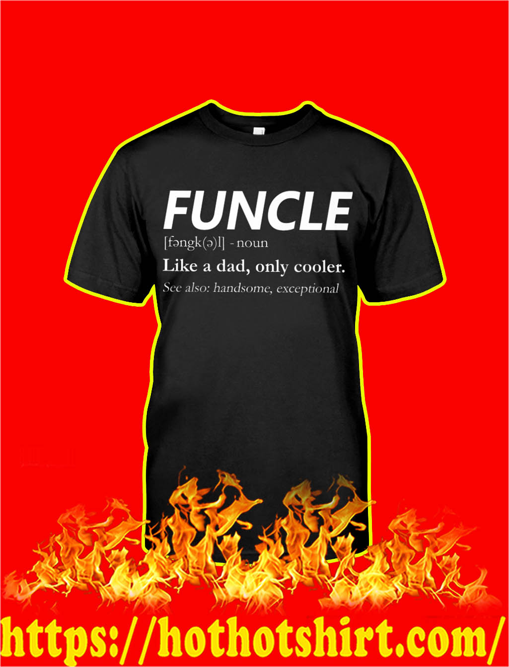Funcle Like A Dad Only Cooler shirt