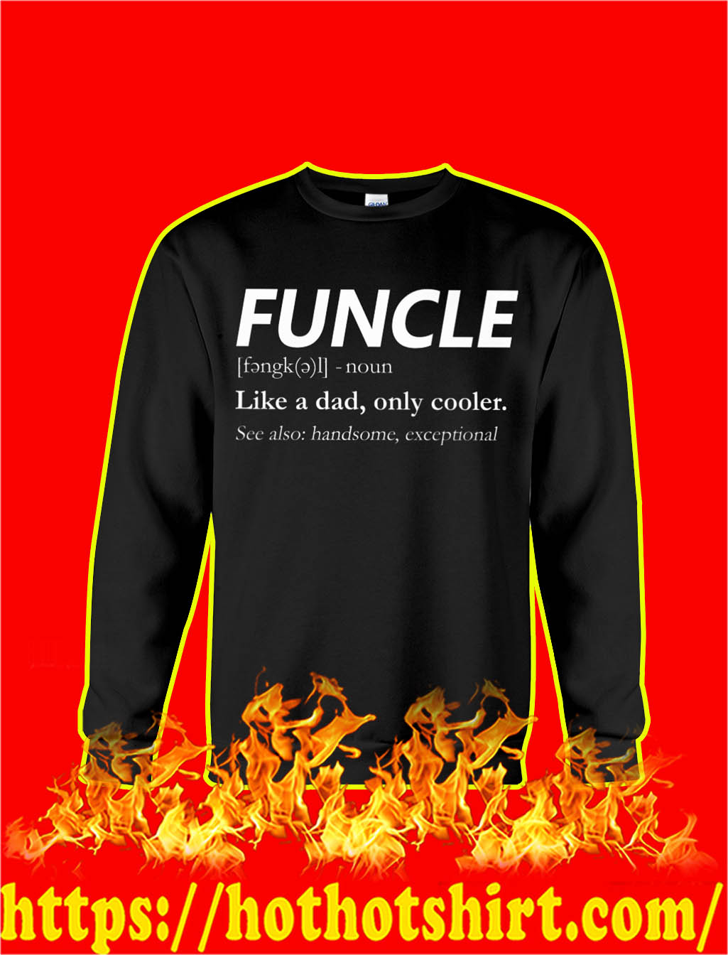 Funcle Like A Dad Only Cooler sweatshirt
