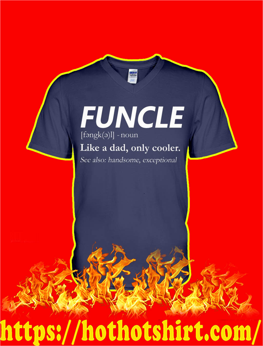 Funcle Like A Dad Only Cooler v-neck