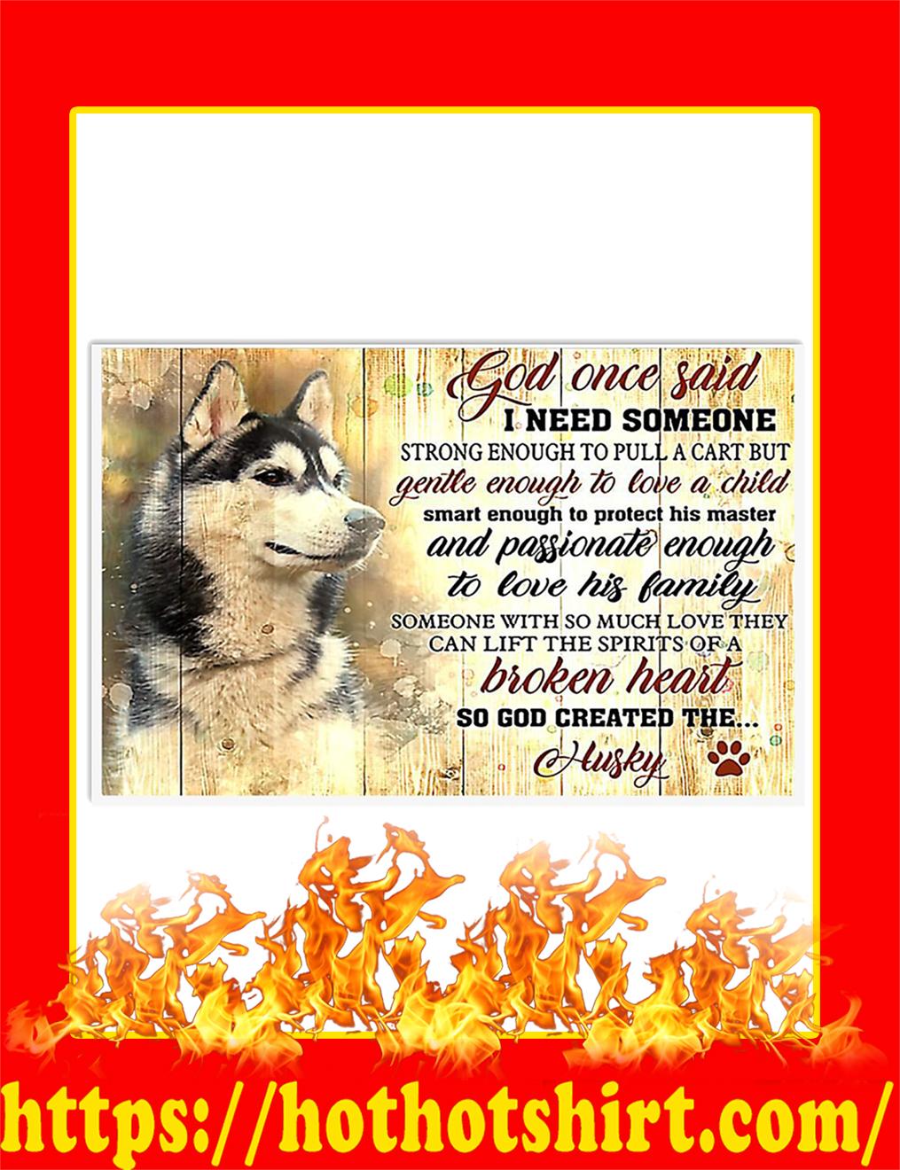 God Once Said Husky Poster- 17x11