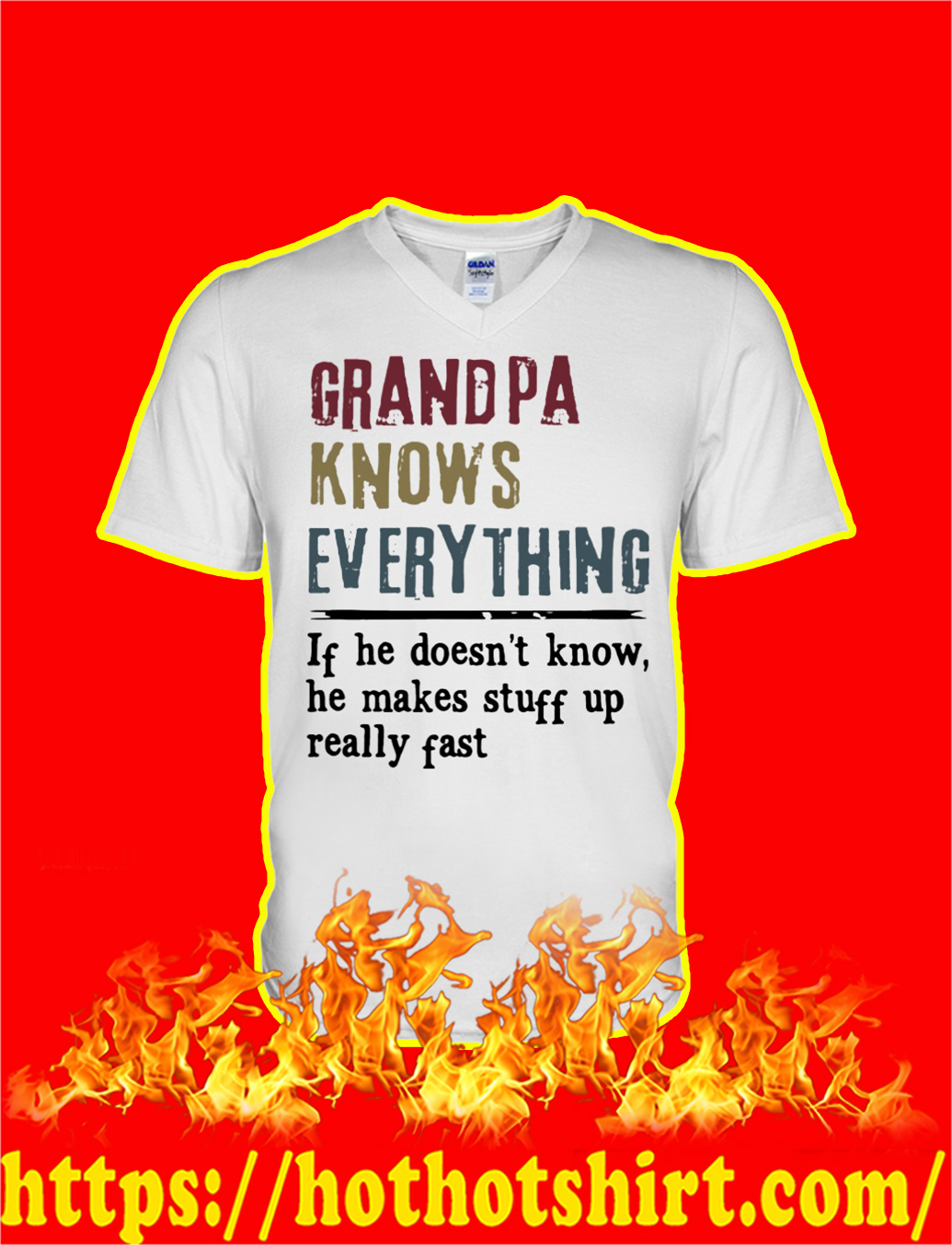Grandpa Knows Everything If He Doesn't Know He Make Stuff Up Really Fast v-neck