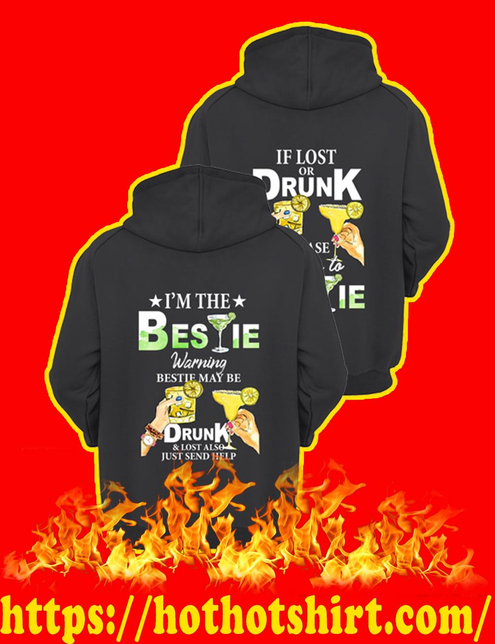 If Lost Or Drunk Please Return To Bestie - I'm The Bestie Warning Bestie May Be Drunk Hoodie-back version
