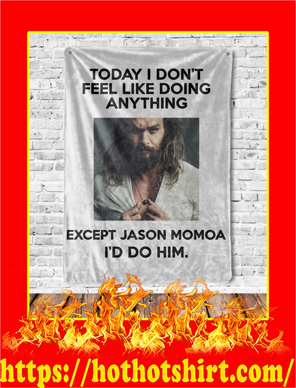 Jason Momoa Today I Don't Feel Like Doing Anything Blanket- 60x80