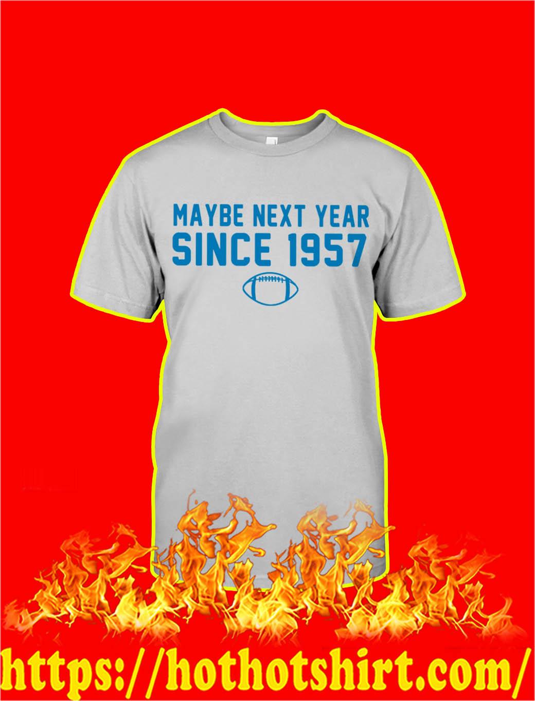 Maybe Next Year Since 1957 shirt