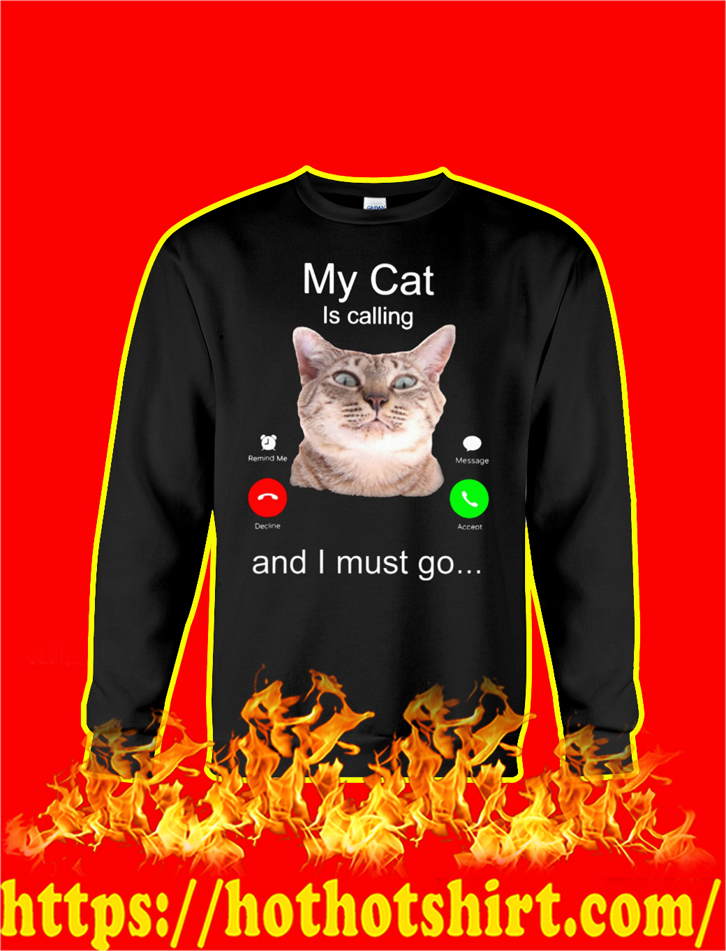My Cat Is Calling And I Must Go sweatshirt