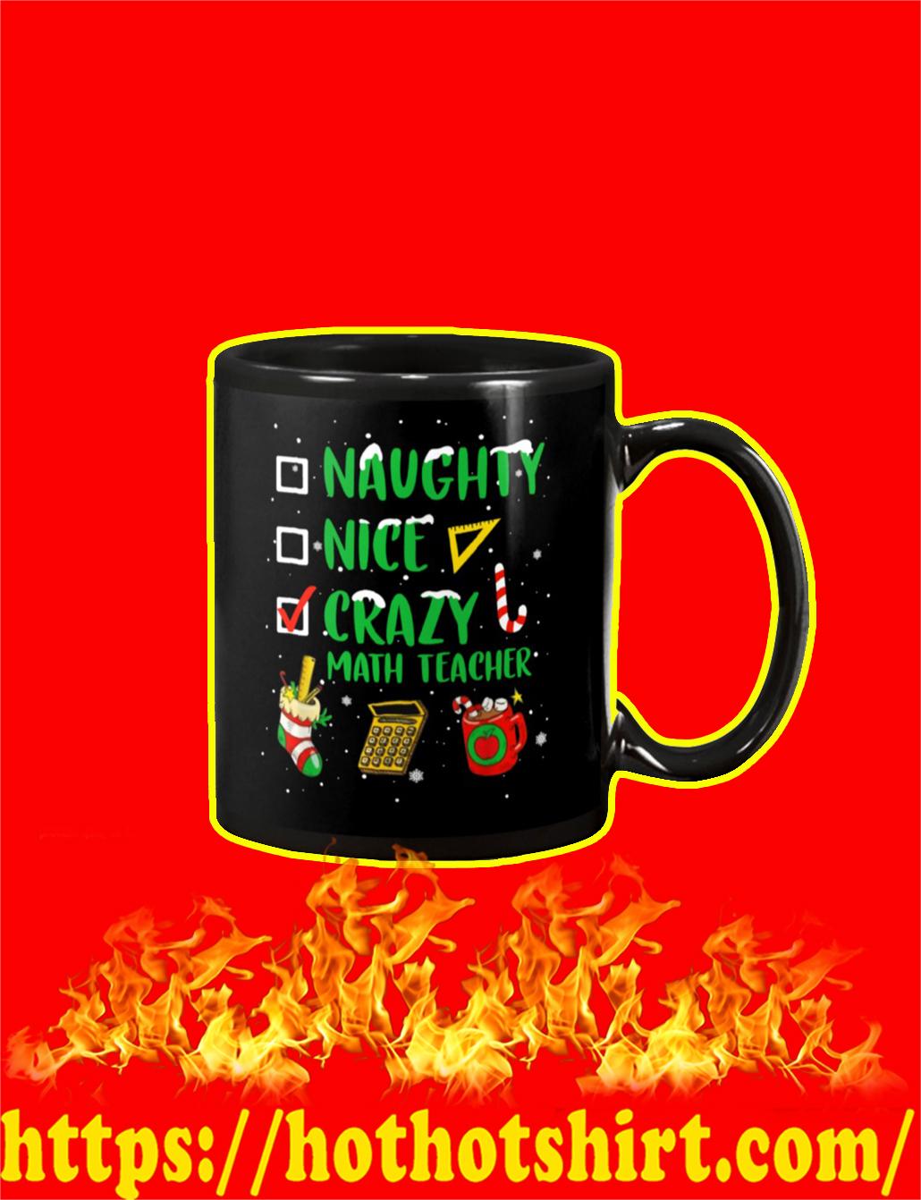 Naughty Nice Crazy Math Teacher Christmas Mug