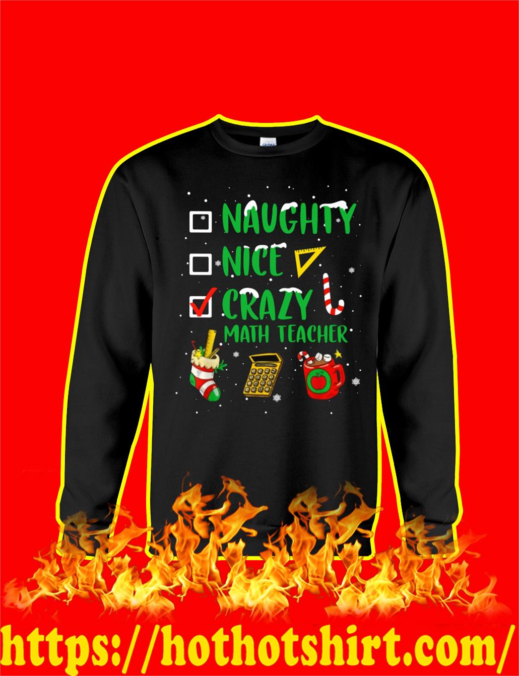 Naughty Nice Crazy Math Teacher Christmas Sweatshirt