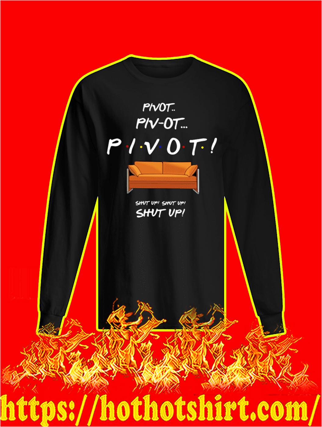 Pivot Shut Up Friends longsleeve tee