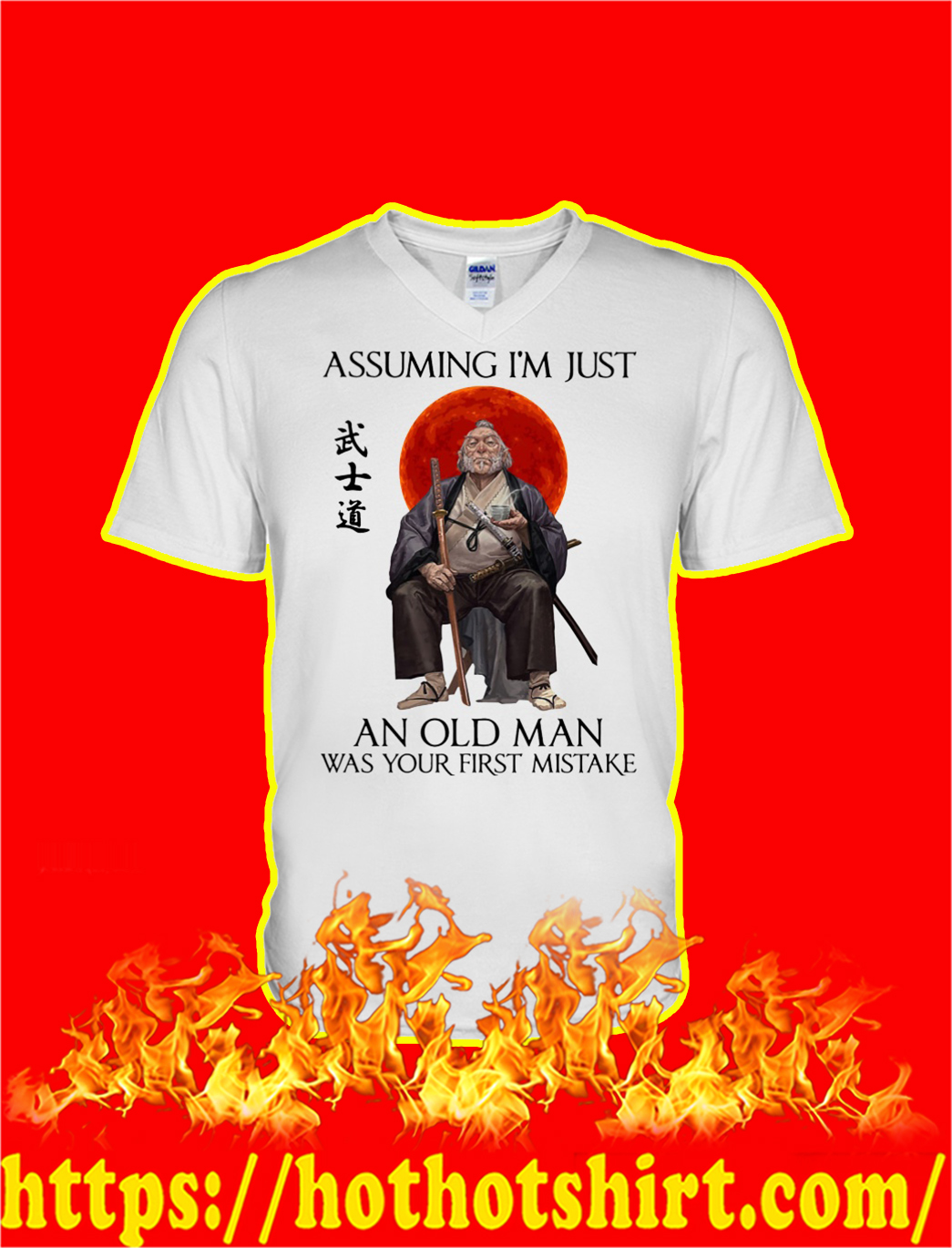 Samurai Assuming I'm Just An Old Man Was Your First Mistake v-neck