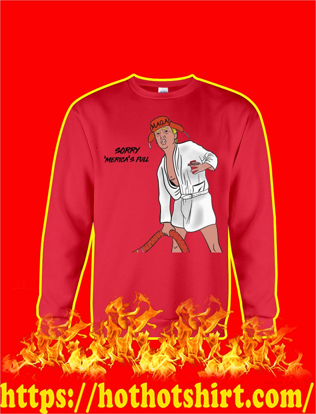 Sorry Merica's Full Christmas sweatshirt