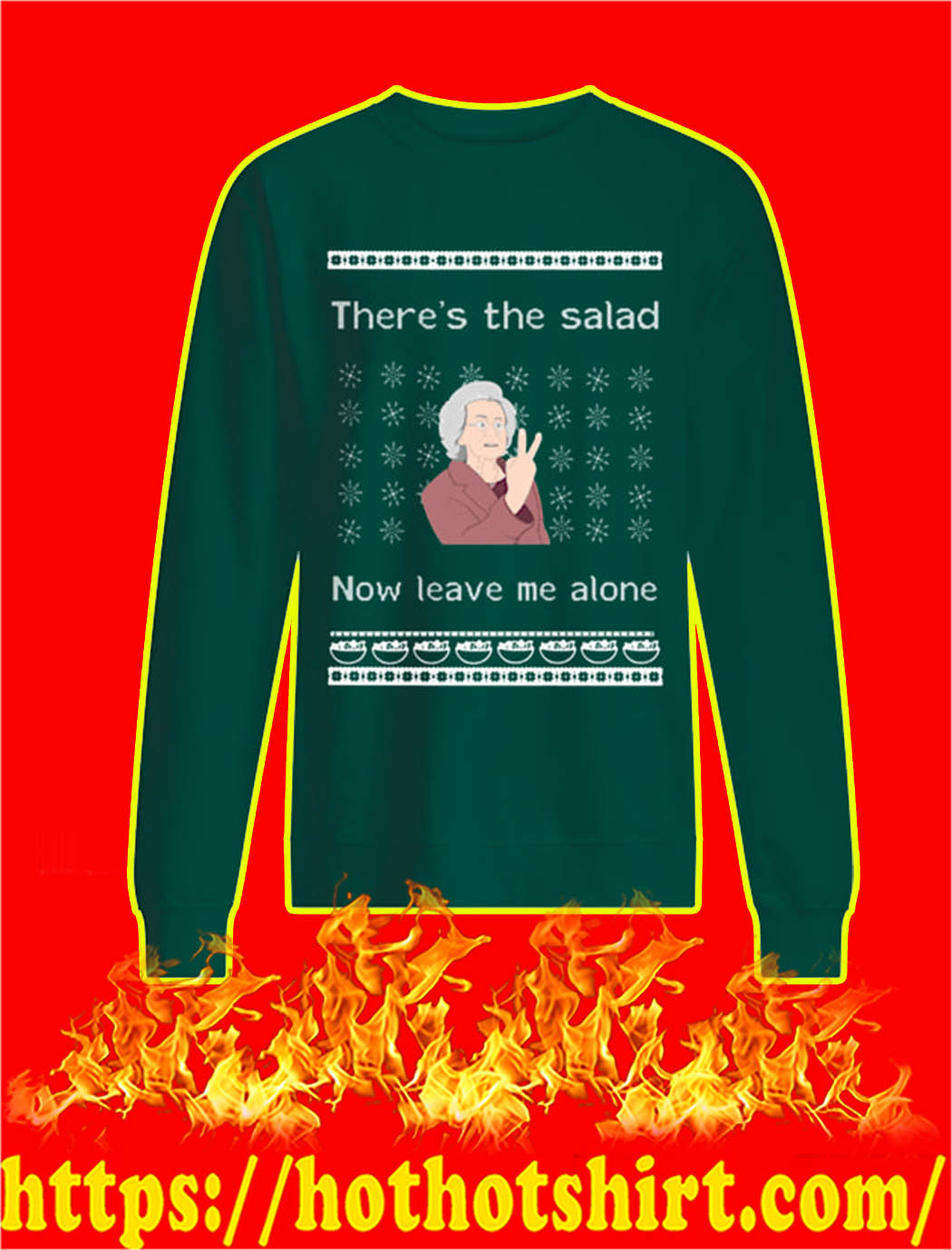 There's The Salad Now Leave Me Alone Christmas Sweater-green