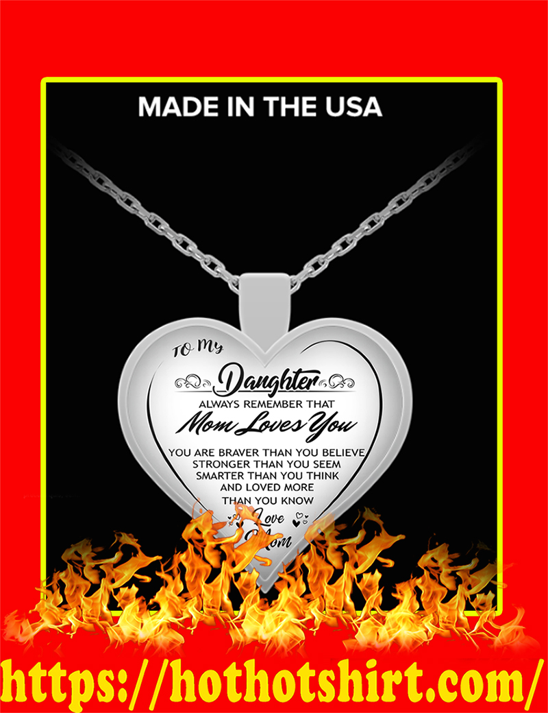 To My Daughter Always Remember That Mom Loves You Necklace-silver