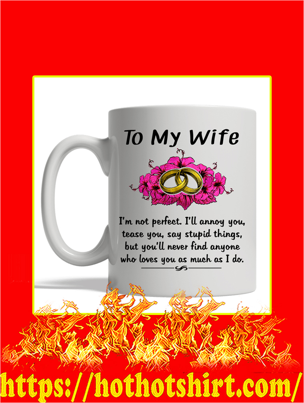 To My Wife I'm Not Perfect Mug- white mug