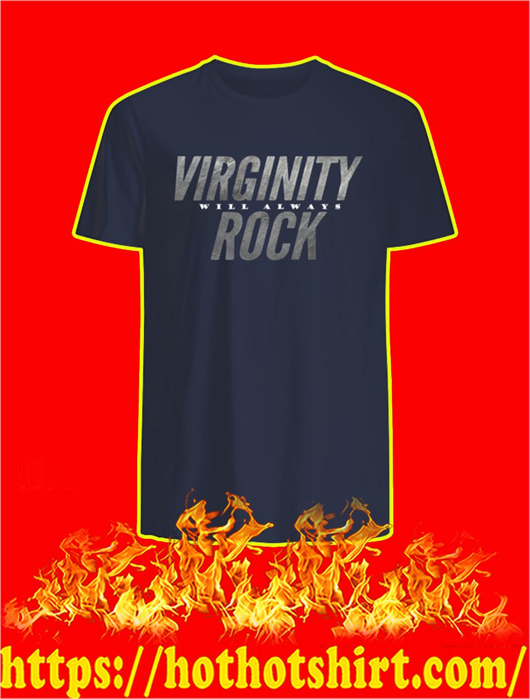 Virginity Will Always Rock T-shirt