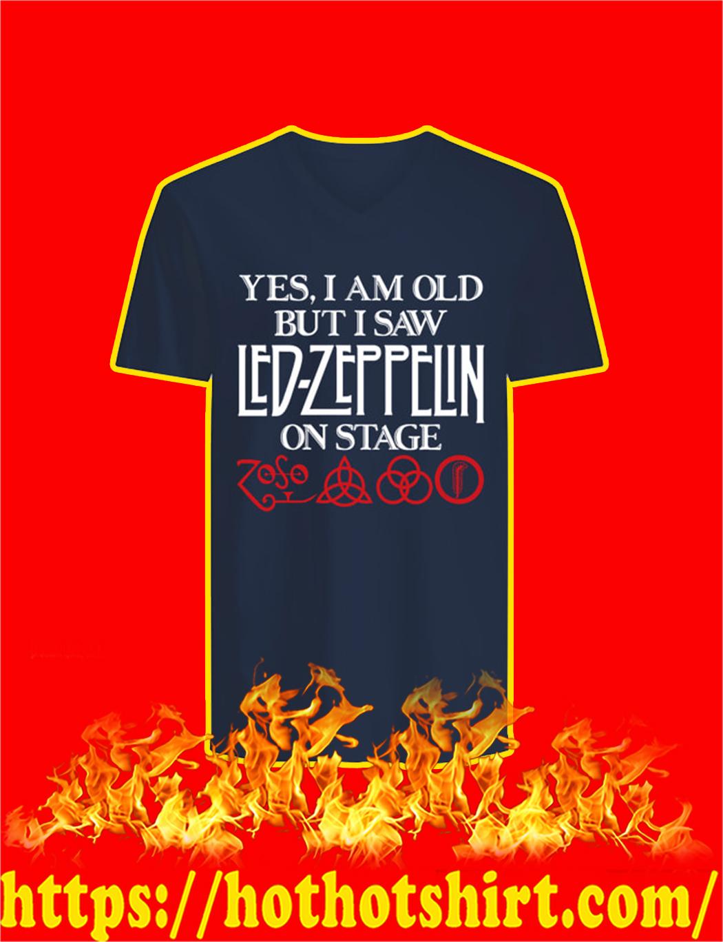 Yes I Am Old But I Saw Led Zeppelin On Stage v-neck