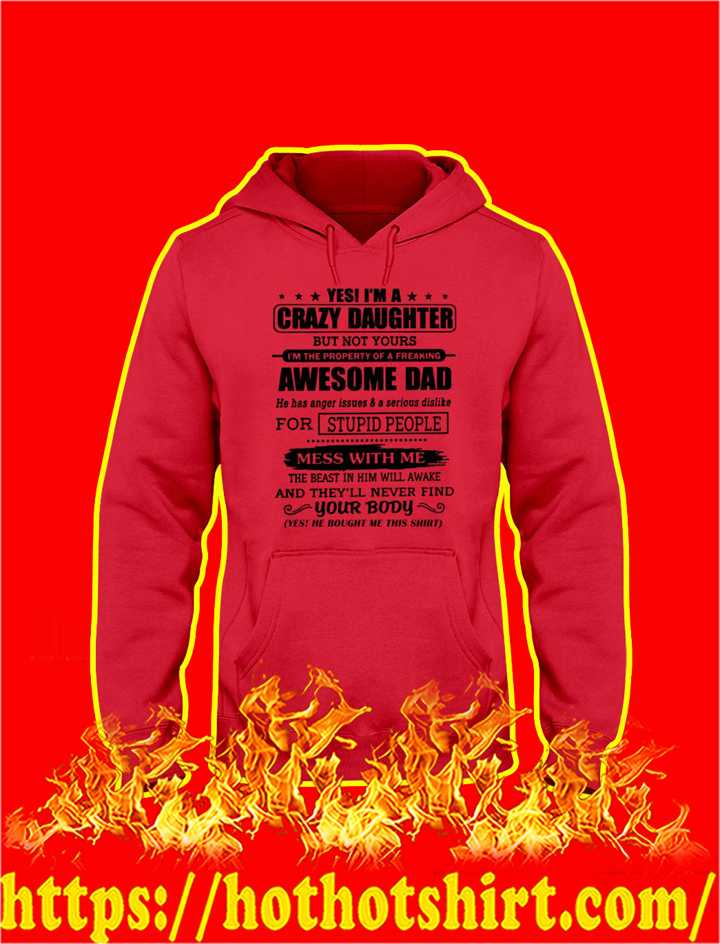 Yes I'm A Crazy Daughter But Not Yours I'm The Property Of A Freaking Awesome Dad hoodie
