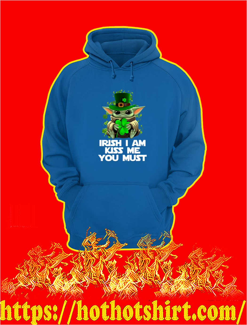 Baby Yoda Irish I Am Kiss Me You Must hoodie