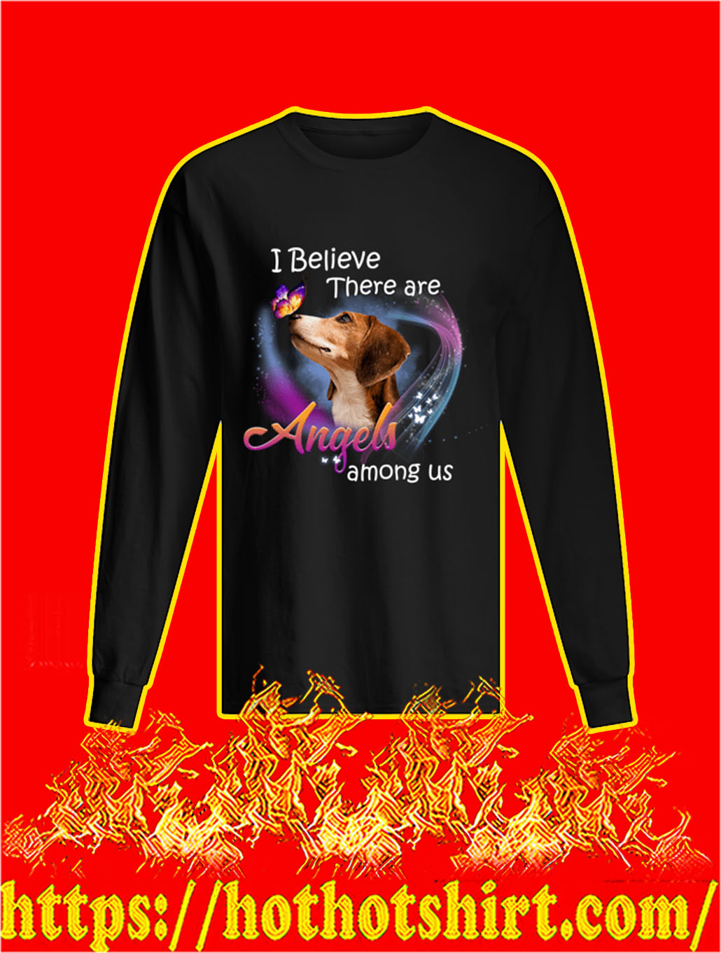 Dog Butterfly I Believe There Are Angels Among Us longsleeve tee