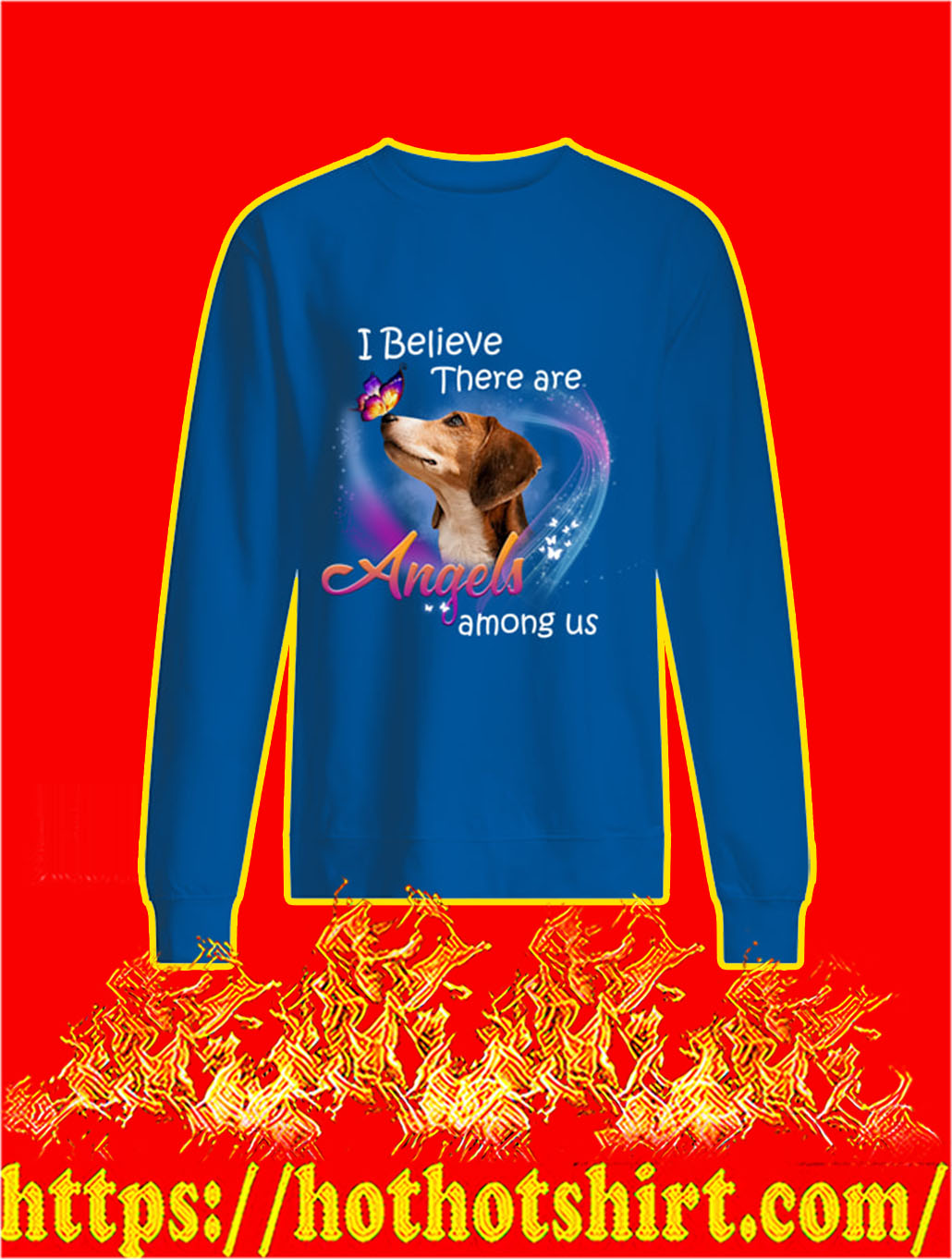 Dog Butterfly I Believe There Are Angels Among Us sweatshirt