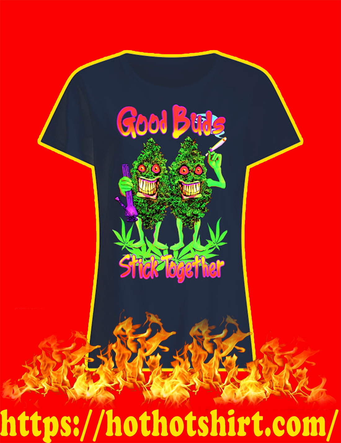 Good Buds Stick Together Weed lady shirt