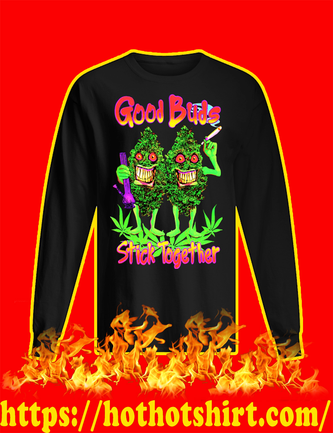 Good Buds Stick Together Weed long sleeve tee
