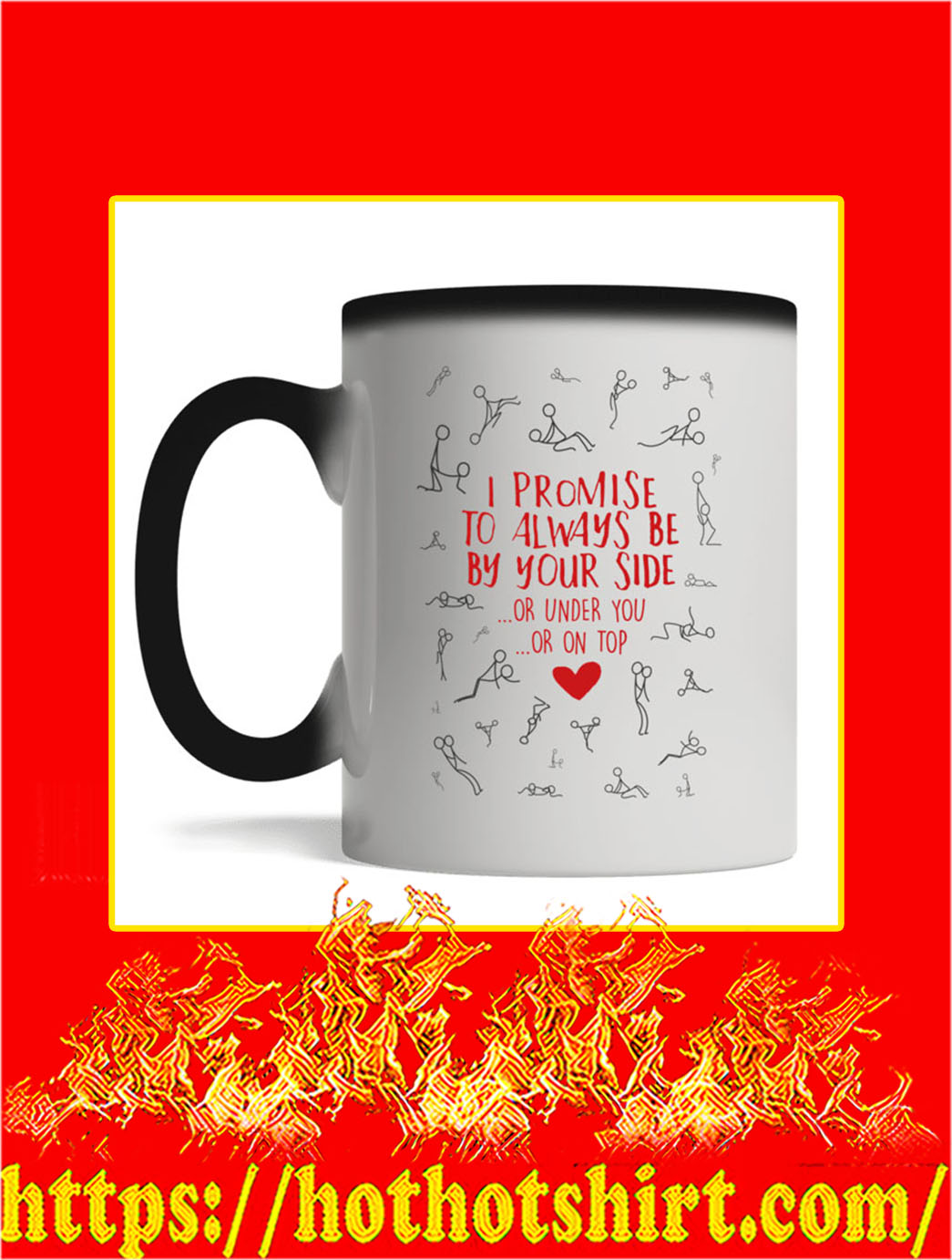 I Promise To Always Be By Your Side Or Under You Or On Top Mug- magic mug
