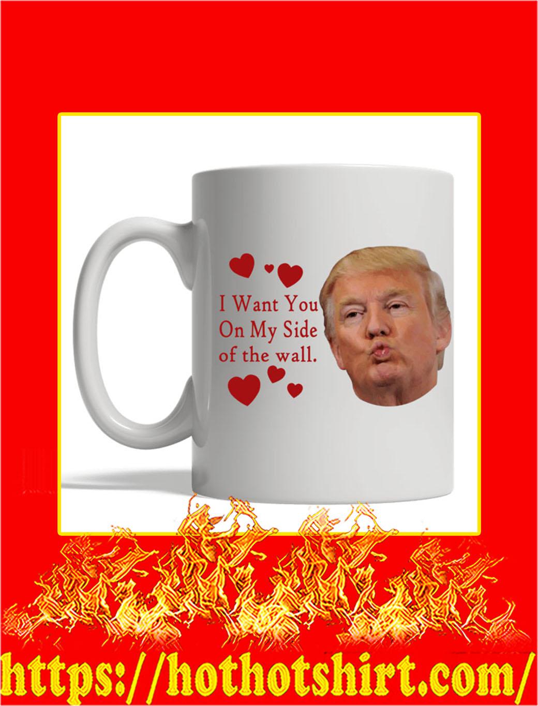 I Want You On My Side Of The Wall Trump Kiss Mug- white