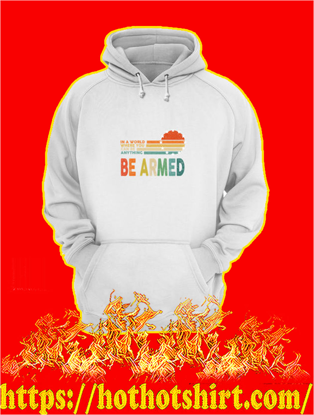 In A World Where You Can Be Anything Be Armed hoodie