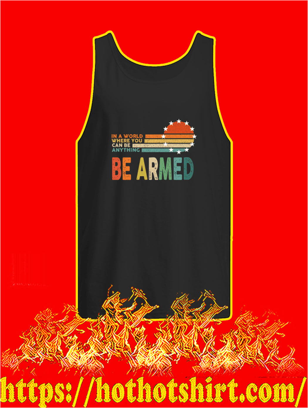 In A World Where You Can Be Anything Be Armed tank top