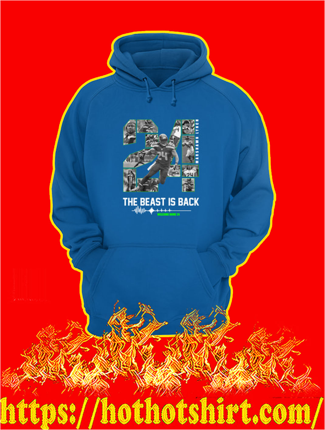 Marshawn Lynch The Beast Is Back Welcome Home 24 hoodie