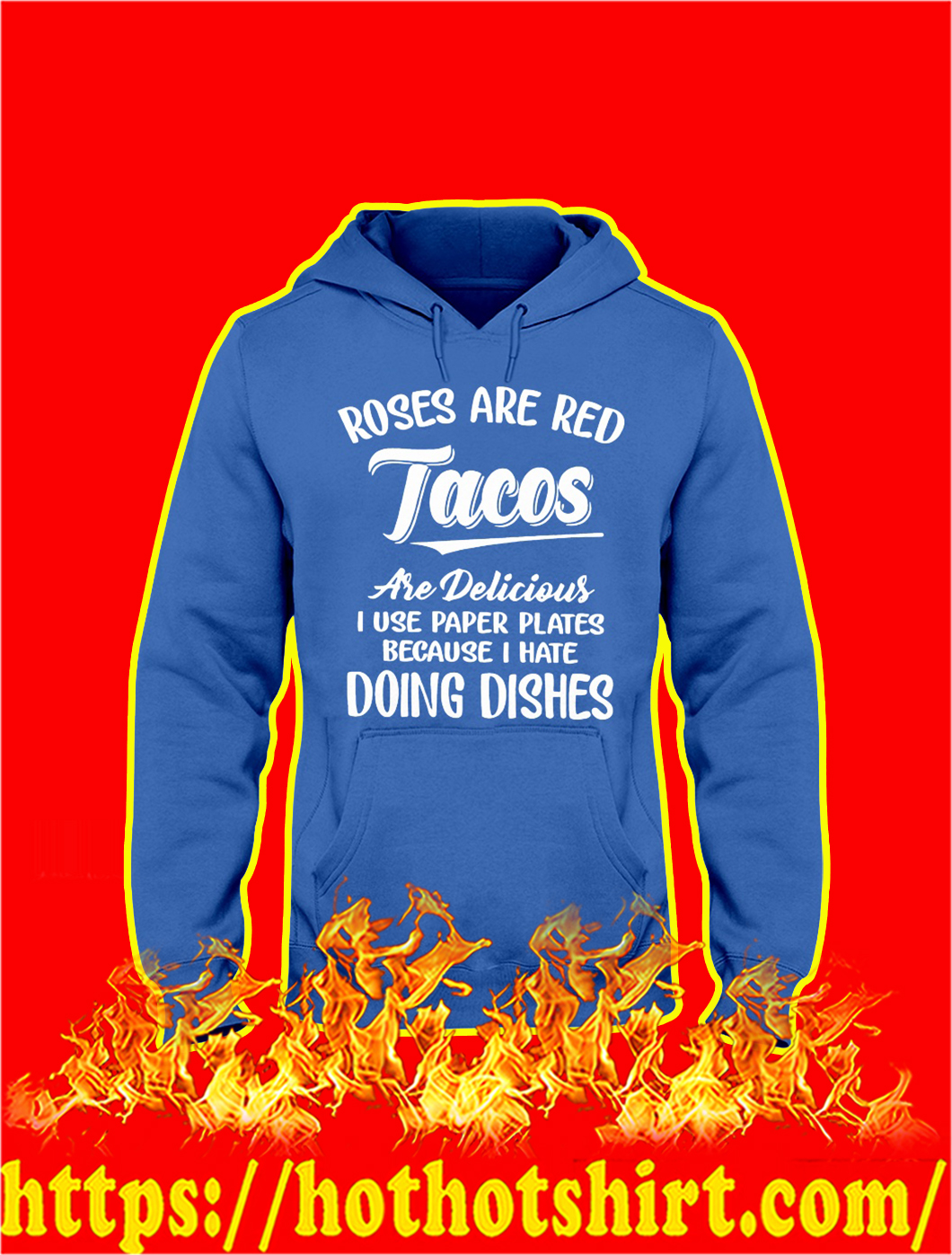 Roses Are Red Tacos Are Delicious Hoodie- blue