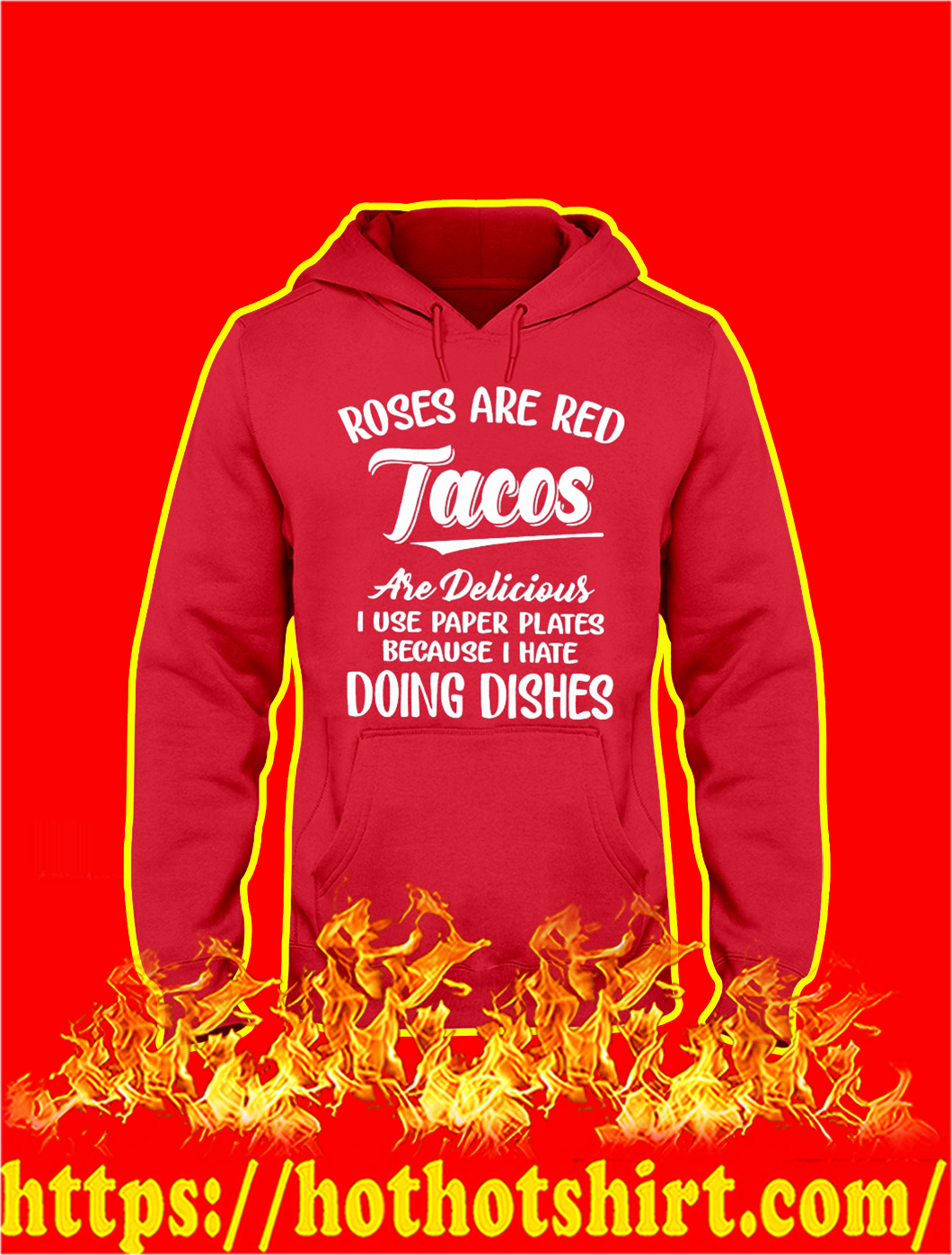 Roses Are Red Tacos Are Delicious Hoodie- red