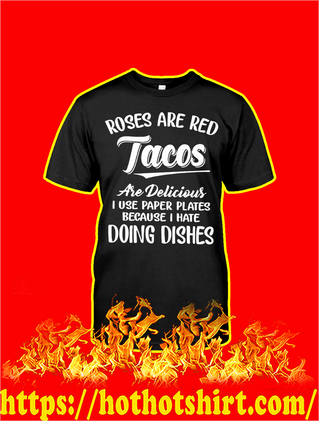 Roses Are Red Tacos Are Delicious T-shirt