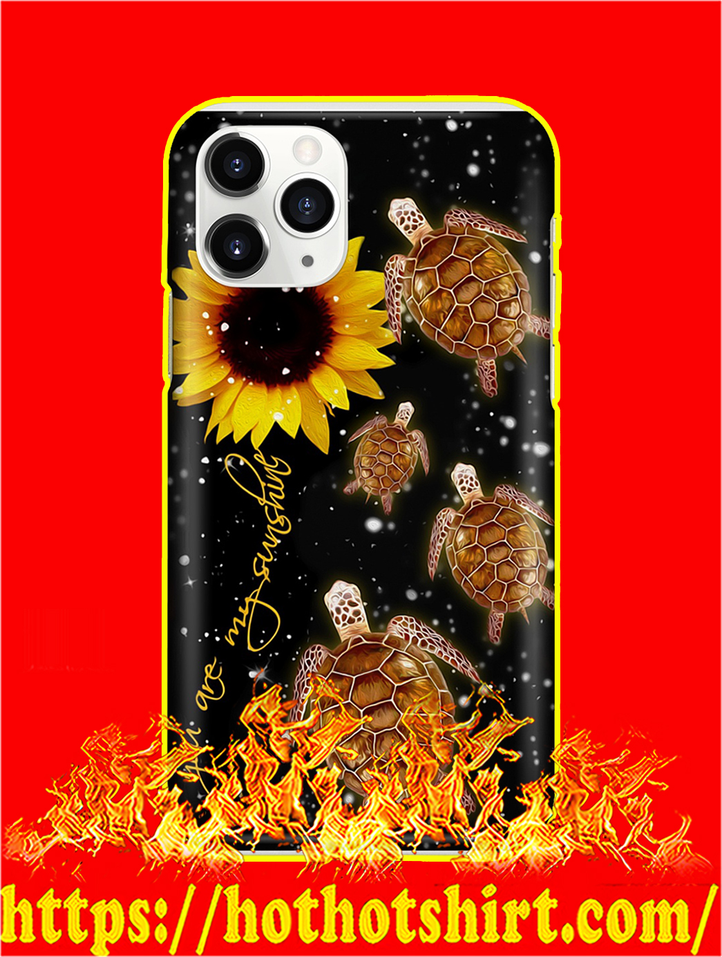 Turtle Sunflower You Are My Sunshine Phone Case- iphone 11 pro