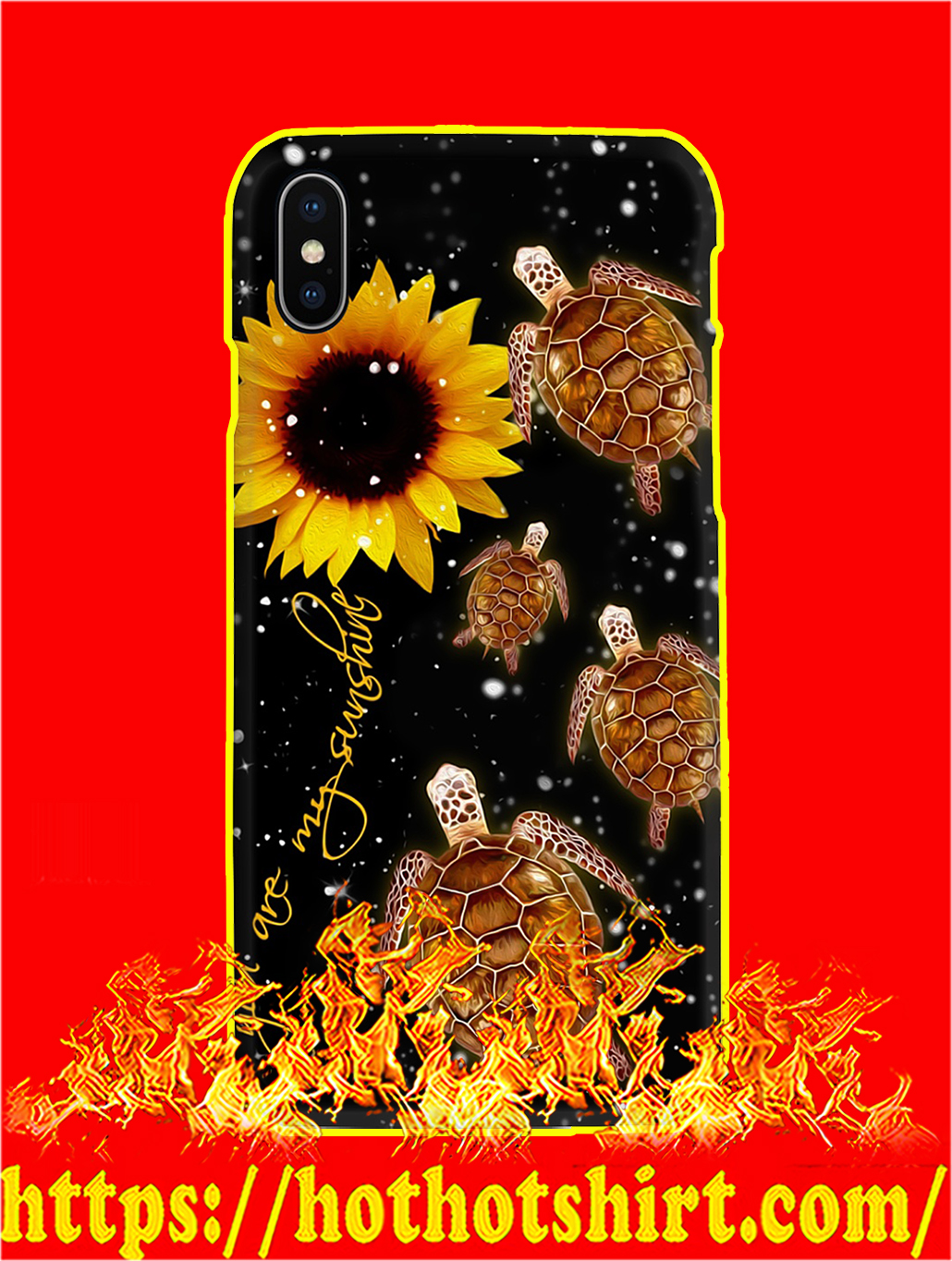 Turtle Sunflower You Are My Sunshine Phone Case- iphone XS