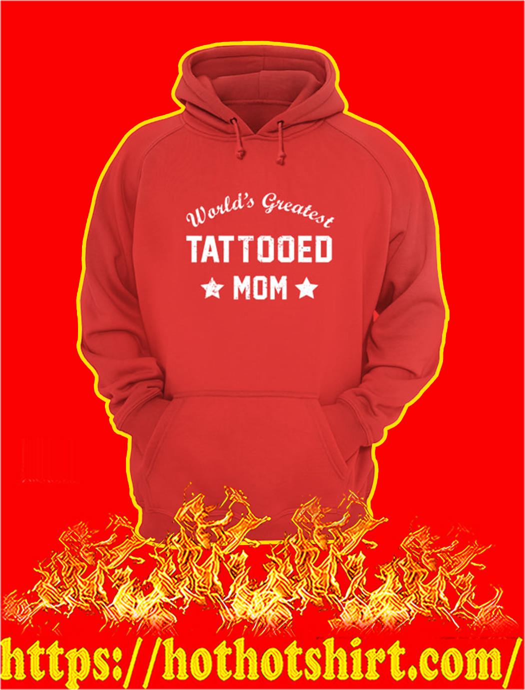 World's Greatest Tattooed Mom hoodie