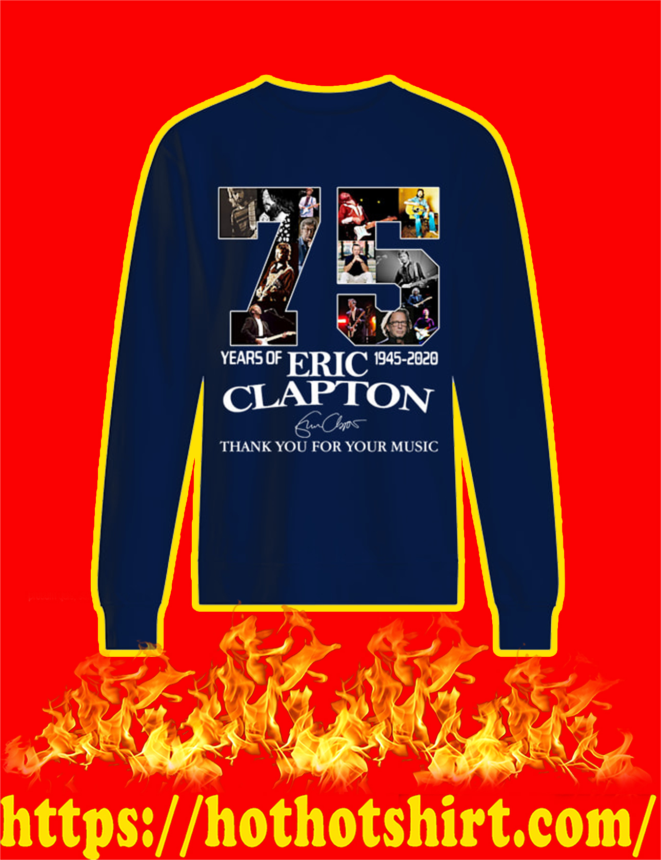 75 Years Of Eric Clapton Thank You For Your Music Sweatshirt