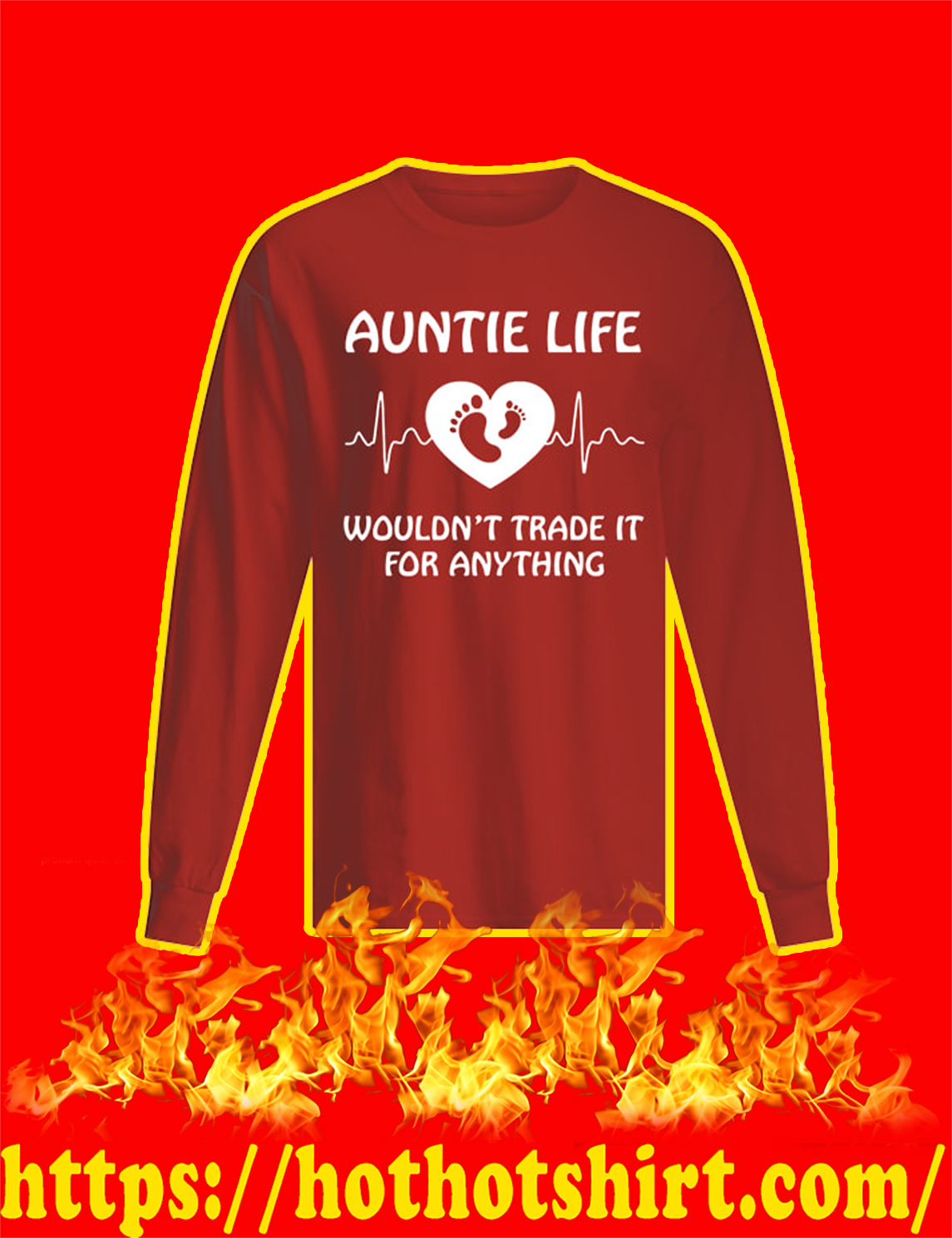 Auntie Life Wouldn't Trade It For Anything Long Sleeved Shirt