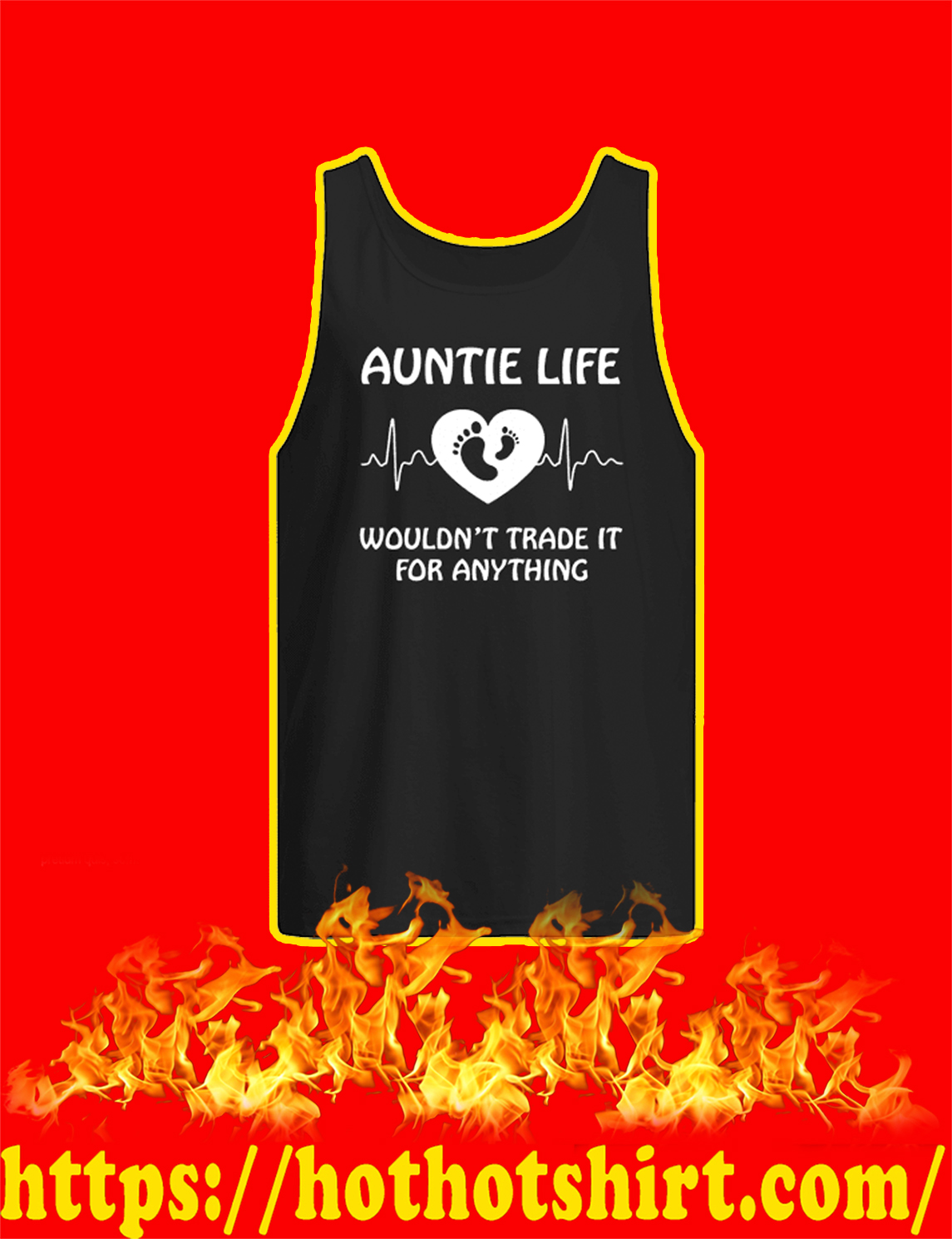 Auntie Life Wouldn't Trade It For Anything Tank Top