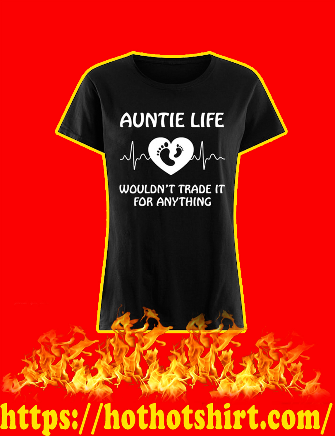 Auntie Life Wouldn't Trade It For Anything Women Shirt