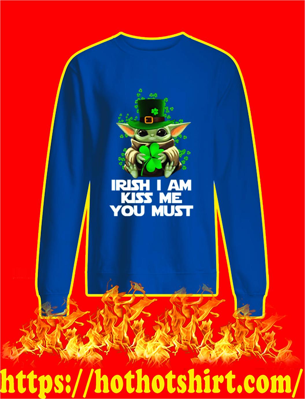 Baby Yoda Irish I Am Kiss Me You Must sweatshirt