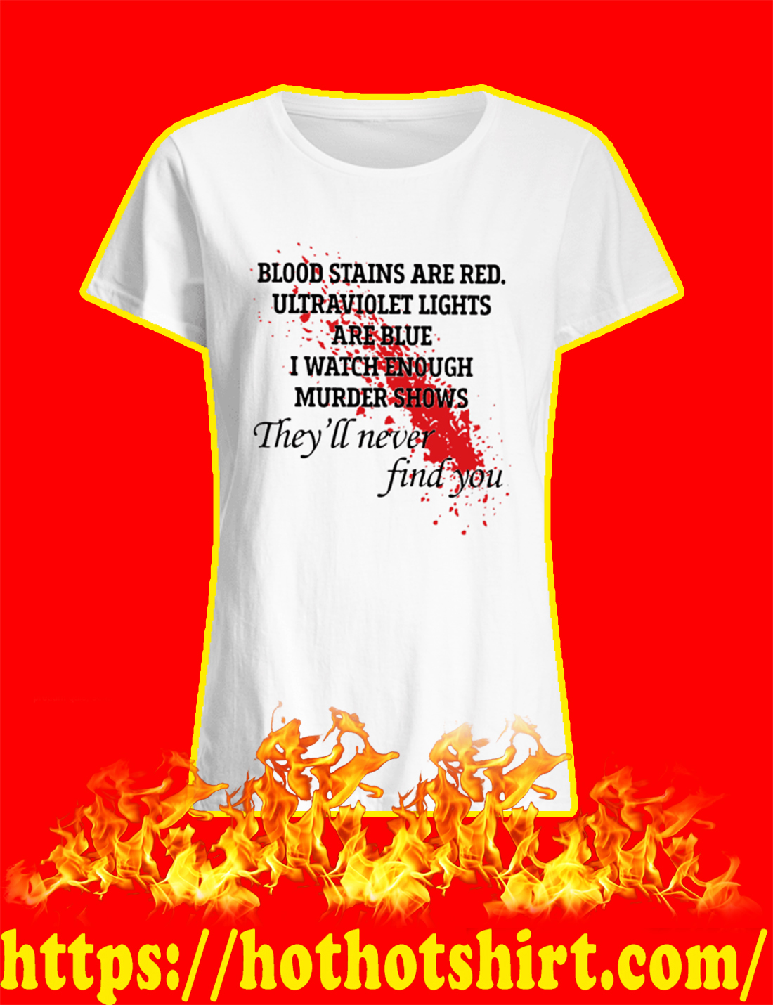 Blood Stains Are Red Ultraviolet Lights Are Blue Women'shirt