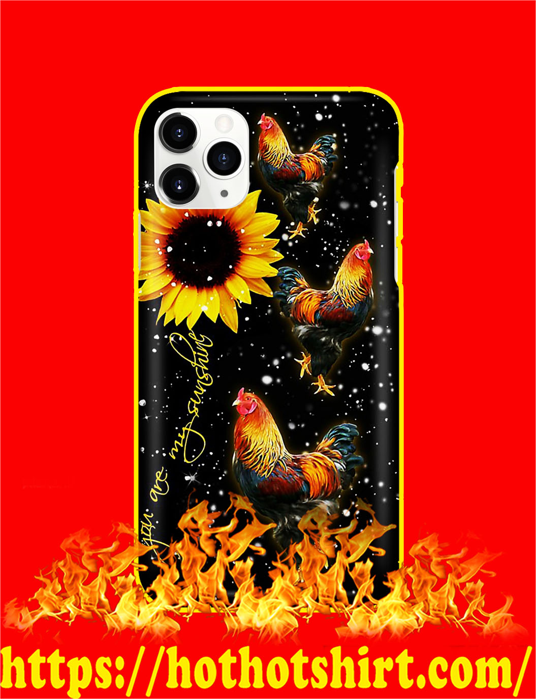 Chicken You Are My Sunshine Sunflower Phone Case- iphone 11 pro max