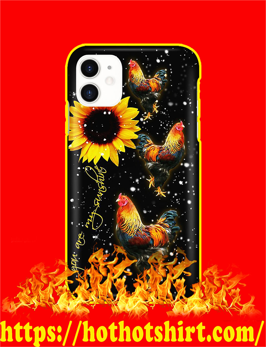 Chicken You Are My Sunshine Sunflower Phone Case- iphone 11