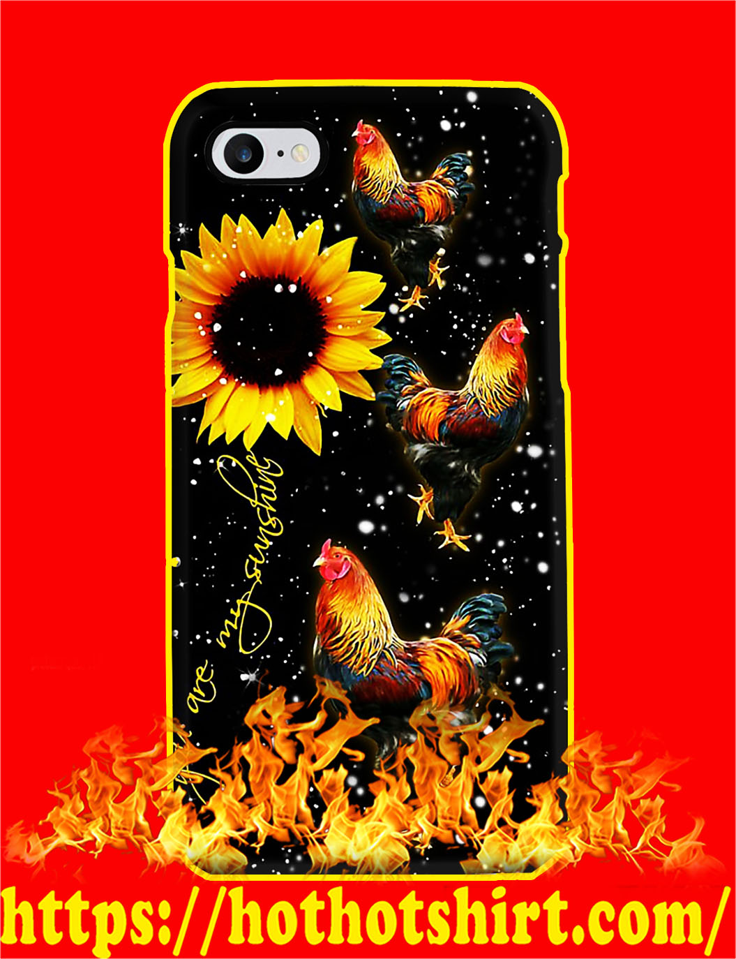 Chicken You Are My Sunshine Sunflower Phone Case- iphone 8