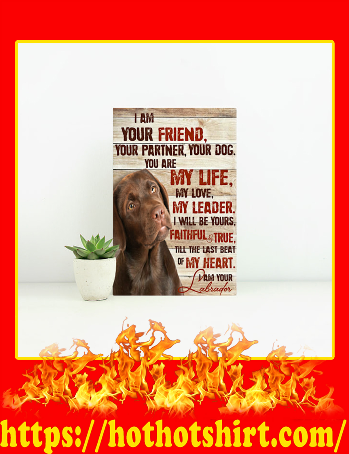 Chocolate Labrador I Am Your Friend Canvas Prints - Small Size