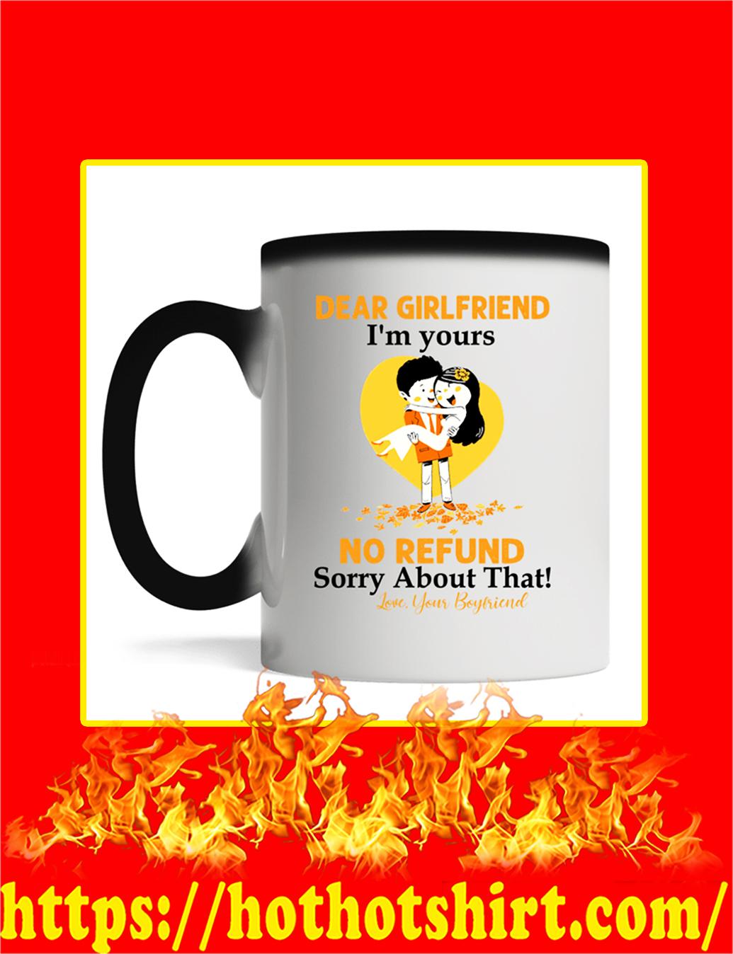 Dear Girlfriend I'm Your No Refund Sorry About That Mug- magic mug
