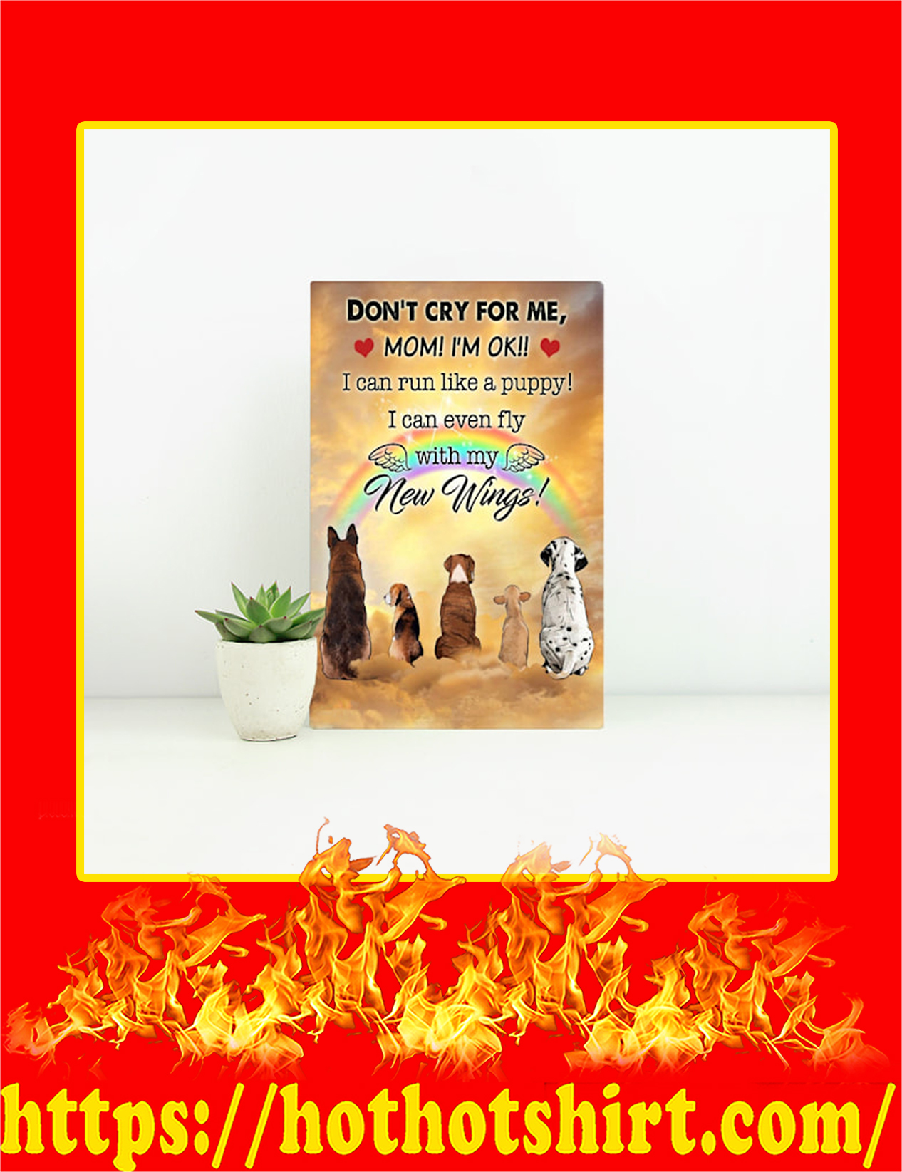 Dog Cry For Me Mom I'm Ok Canvas Prints - Small