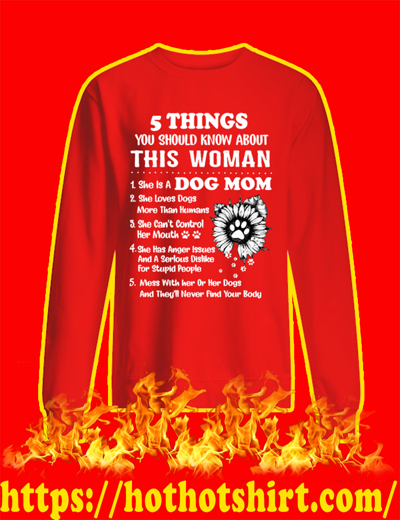 Dog Mom 5 Things You Should Know About This Woman sweatshirt